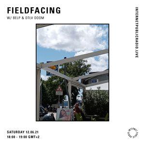 Fieldfacing w/ BELP & DTLV Doom - 12th June 2021