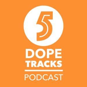 Five Dope Tracks - The Podcast (pilot)