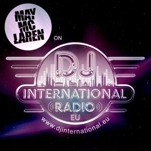 May Mc Laren On Dj International Radio - EU / Chapter 001   June 28th, 2014