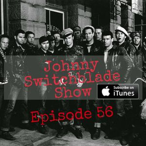 The Johnny Switchblade Show #56