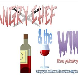 Angry Chef and the Wino Episode 24: Choking the chicken