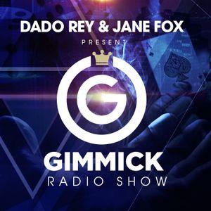 Dado Rey & Jane Fox - Gimmick Radio Show 011
