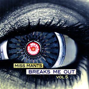 Miss Mants - Breaks Me Out Vol 5, June 2013