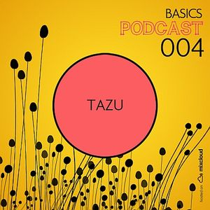 BASICS Podcast 004 - Tazu