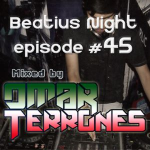 Beatius Night episode #45 - Mixed By Omar Terrones