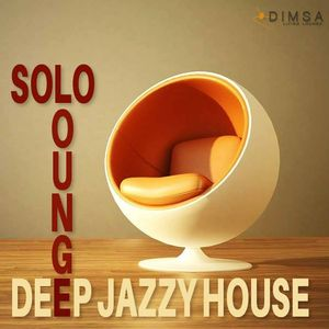 Solo Lounge - Deep Jazzy House (2014)