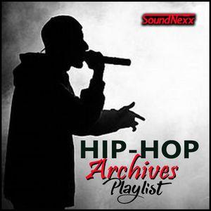DJ SoundNexx Hip-Hop Archives Playlist V1 by DJ SoundNexx