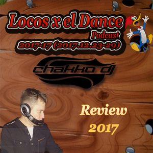 LOCOS x el DANCE Podcast 2017-17 by CHAKKO DJ (2017.12.23-29)