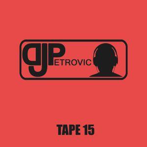 DJ Petrovic - Tape 15 turn up the love