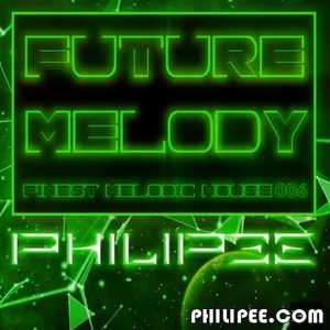 Future Melody #006 (Finest melodic Deep/Future House)