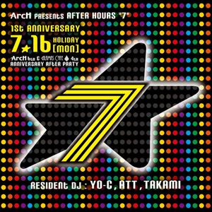 "20120716ArcH presents AFTER HOURES""7"" 1st Anniversary Bash!@ArcH"