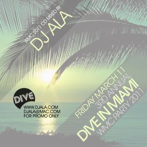 Dive Radio with DJ ALA WMC 2011 Special