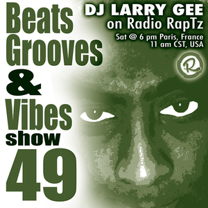 Beats, Grooves & Vibes #49 by DJ Larry Gee by Radio RapTz