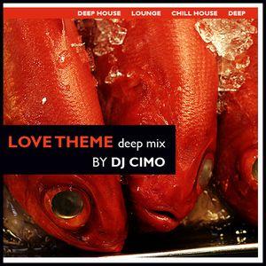 LOVE THEME deep mix by dj cimo
