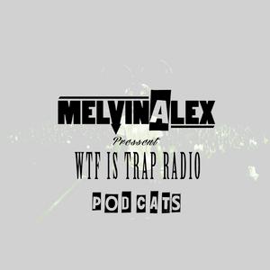 WTF IS TRAP Radio Episode #02