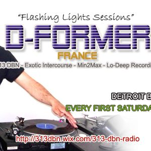 313 DBN Radio - D-Former - Flashing Lights Sessions [SAT MAY 13. 2017]