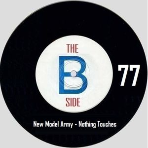 B side spot 77 - New Model Army - Nothing Touches