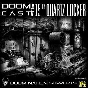 DOOMCAST#05 BY QUARTZ LOCKER