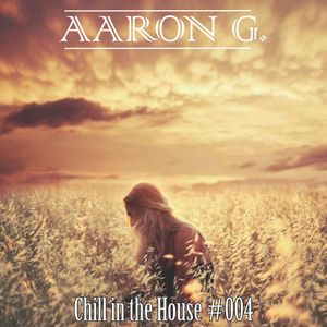 Chill in the House #004 [JUL-2014]