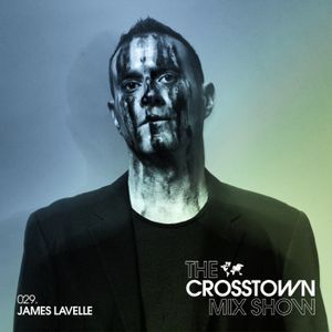 James Lavelle: The Crosstown Mix Show 029