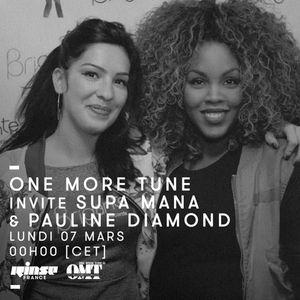 One More Tune #38 - Supa Mana & Pauline Diamond Guest Mix - RINSE FR - (07.03.16)