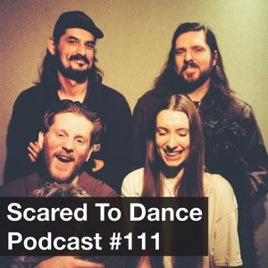 Scared To Dance Podcast #111
