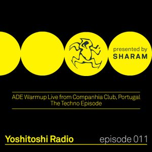 Yoshitoshi Radio 011 - ADE Warmup Live From Companhia Club (The Techno Episode)