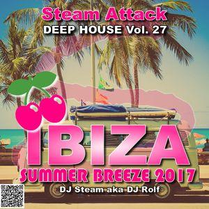 IBIZA SUMMER BREEZE 2017 - Steam Attack Deep House Mix Vol. 27