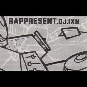 DJ Ixn - Rappresent Part 1