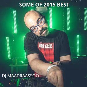 Some Of 2015 Best By Dj Maadraassoo