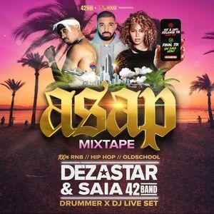 DEZASTAR x SAIA | ASAP MIXTAPE (DRUMMER / DJ LIVE SET)