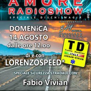 LORENZOSPEED presents AMORE Radio Show 672 Domenica 14 Agosto 2016 with FABiO ViViAN