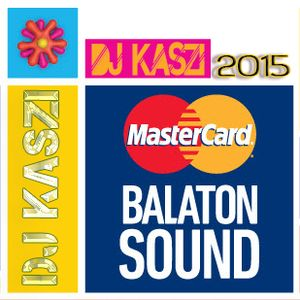 Dj Kaszi - Balaton Sound 2015 @Finlandia Less Ordinary Bar (remake).