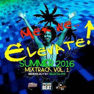 MEK WE.. ELEVATE! - PROMO MIXTRACK VOL.1 - SUMMER 2016