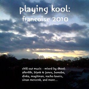 Playing Kool: Francoise 2010