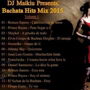 Bachata Hits Mix 2015 (Volume 1) DJ Maikiu