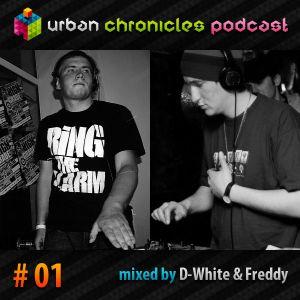 Urban Chronicles Podcast # 01 - D-White & Freddy