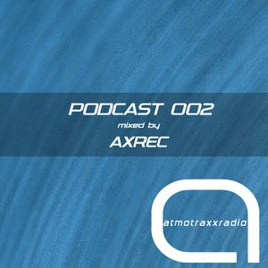 atmotraxxRadio Podcast   002 - AXREC
