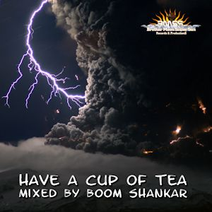 Have a cup of tea - Mixed by Boom Shankar (2010)