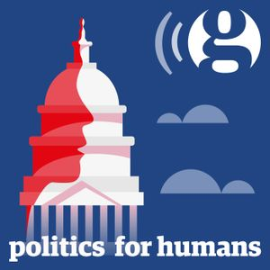 Politics for humans: a new podcast from Guardian US