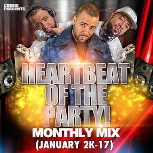 Heartbeat Of The Party Monthly Mix (January 2k-17)