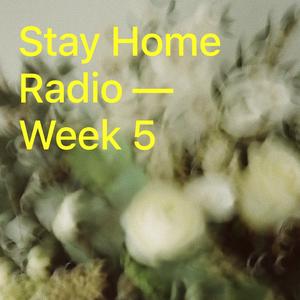 Stay Home Radio - Week 5