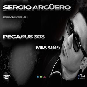 Pegasus 303 Mix 084 with Sergio Argüero