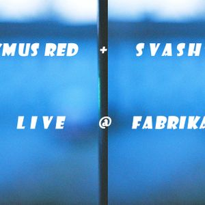 LAKMUS RED + SVASHTA - Live @ Fabrika (part 2)