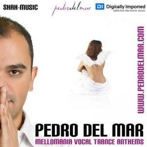 Pedro Del Mar - Mellomania Vocal Trance Anthems 305 - 17.03.2014