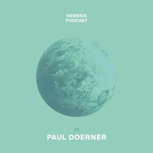 Paul Dörner - Nemesis Podcast 022