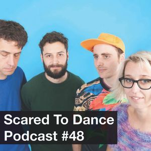 Scared To Dance Podcast #48