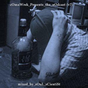 cOmaWrek_Presentz_tha_nOdcast (v7) mixed_by_sOuL_sCientiSt