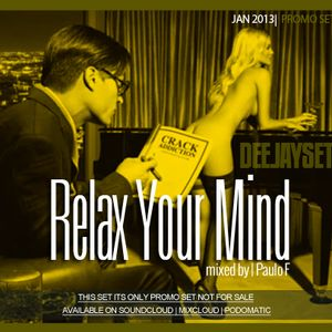 ®Dj Paulo F Pres. Relax Your Mind (Exclusive Set FullDepartment Prod. London)