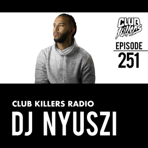 Club Killers Radio #251 - DJ Nyuszi